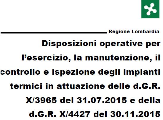 Disposizioni operative per l'esercizio, la manutenzione, il controllo e ispezione degli impianti termici in attuazione delle d.G.R. X/3965 del 31.07.2015 e della d.G.R. X/4427 del 30.11.2015
